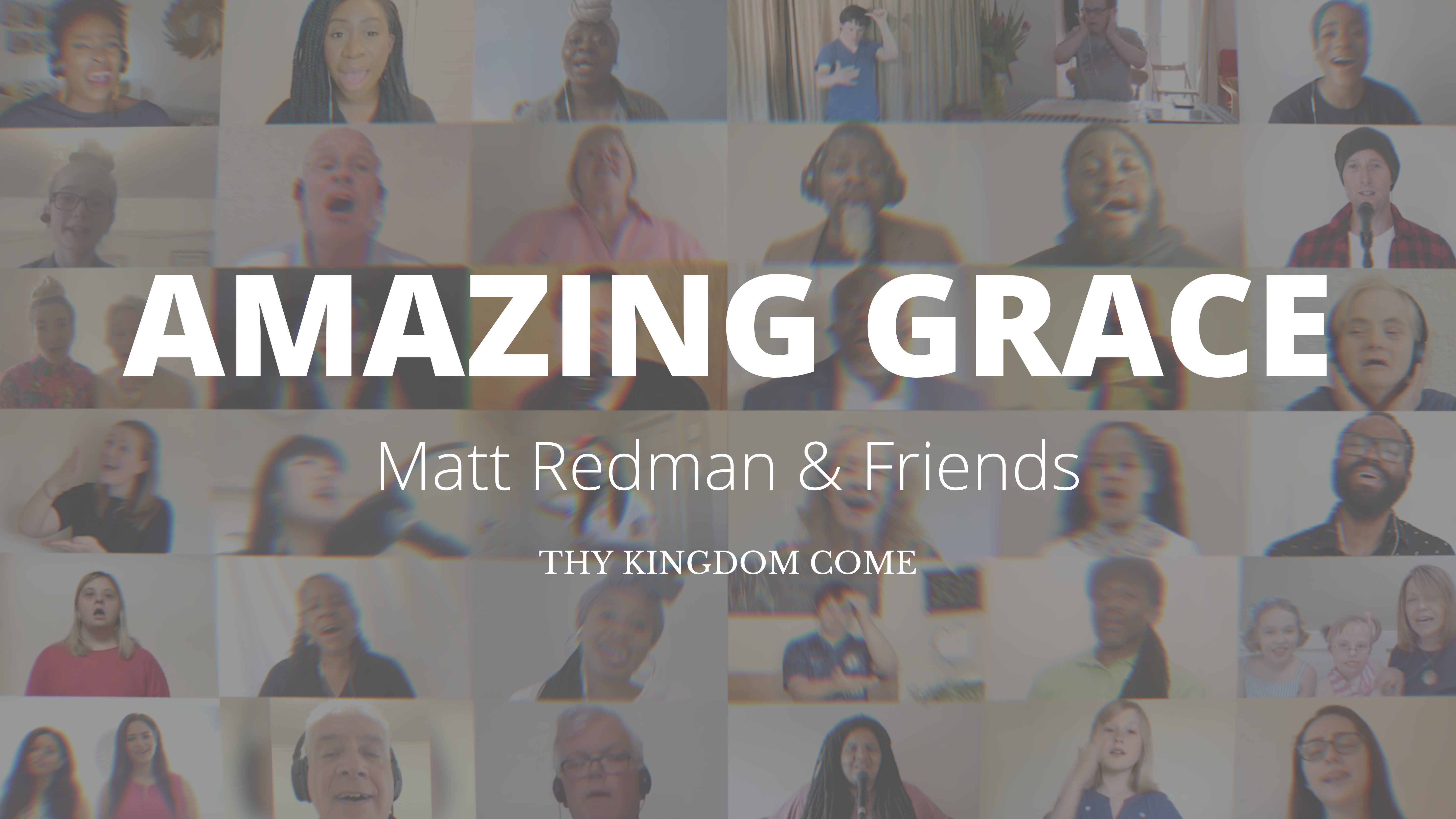 Amazing Grace, recorded by Grammy Award-winning Matt Redman and 'friends' for Thy Kingdom Come